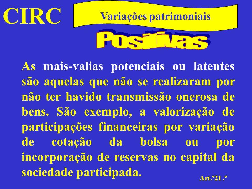 CIRC Art.º21.º Variações patrimoniais c)Os incrementos patrimoniais sujeitos a imposto sobre as sucessões e doações;