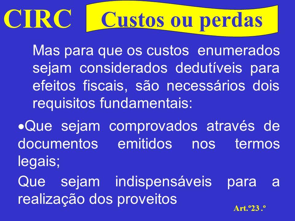 CIRC Art.º24.º Variações patrimoniais As que consistam em liberalidades ou não estejam relacionadas com a actividade do contribuinte sujeita a IRC;
