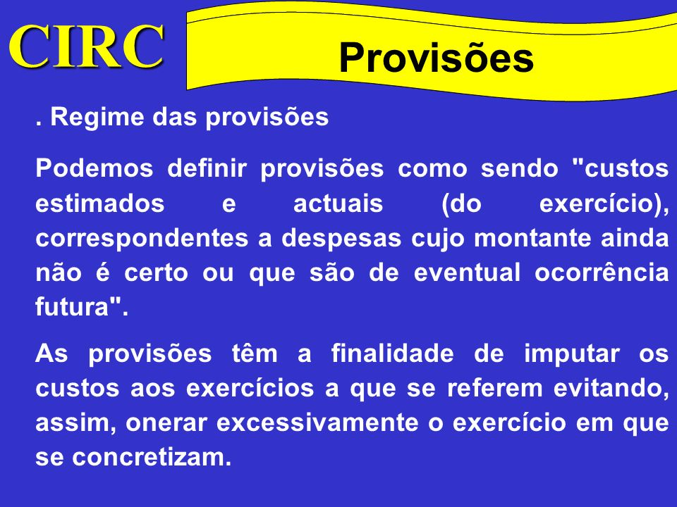 CIRC Conceitos Método das quotas degressivas Provisões.
