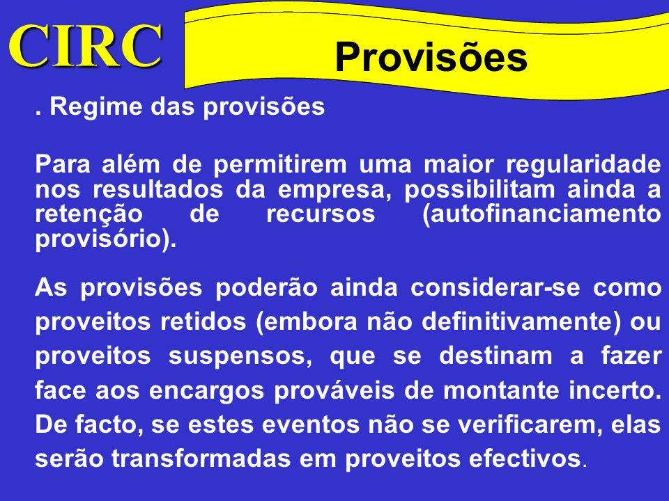 CIRC Conceitos Método das quotas degressivas Provisões/Reservas.