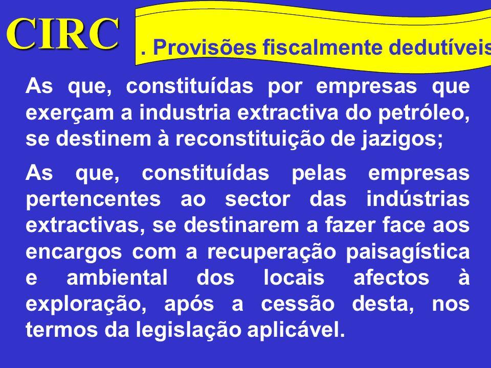 CIRC Conceitos Método das quotas degressivas Provisão para créditos de cobrança duvidosa aqueles em que o risco de incobrabilidade se considere devidamente justificado .