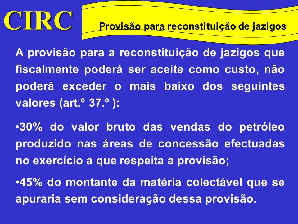 A dotação anual da provisão prevista na alínea f) do n.º 1 do art.º 34.º, corresponde ao valor resultante da divisão dos encargos estimados com a recuperação paisagística e ambiental dos locais afectos à exploração, pelo número de anos de exploração previsto em relação aos mesmos (n.º 1 do art.º 38.º) CIRC Conceitos Método das quotas degressivas Provisão para a recuperação paisagística de terrenos