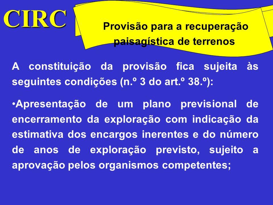 Constituição de um fundo, representado por investimentos financeiros de montante equivalente ao do saldo acumulado da provisão no final de cada exercício.