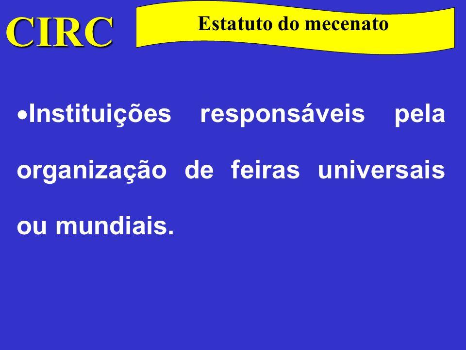 CIRC Estatuto do mecenato Estes donativos serão elevados a 120% do seu valor ou a 130% quando atribuídos ao abrigo de contratos plurianuais celebrados para fins específicos que fixem os objectivos a prosseguir pelas entidades beneficiárias e os montantes a atribuir pelos sujeitos passivos.