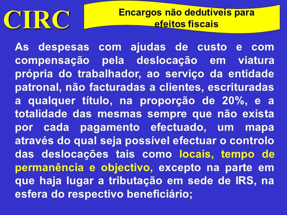 CIRC Encargos não dedutíveis para efeitos fiscais Os encargos não devidamente documentados e as despesas de carácter confidencial