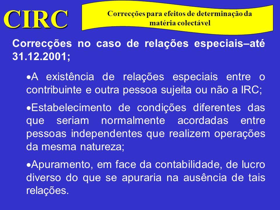 CIRC C Preços de Transferência a partir de 2002 O novo regime das relações especiais, contemplado no art.º 58º, agora com a epígrafe/designação de preços de transferência, só entra em vigor nos períodos de tributação que se iniciem em 1 de Janeiro de 2002.