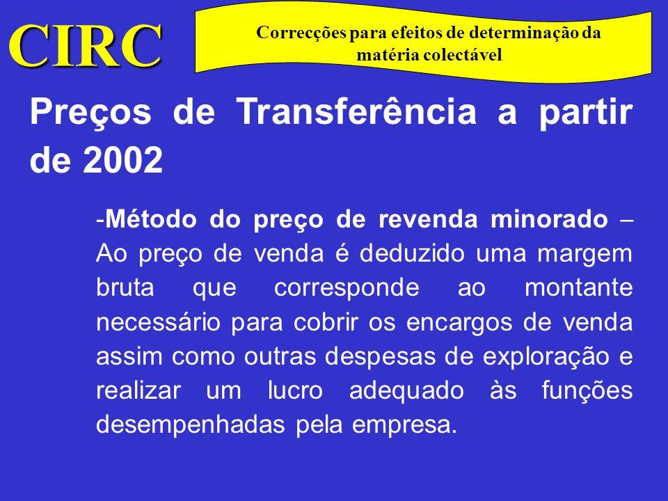 CIRC C Preços de Transferência a partir de 2002 -Método do custo majorado – Consiste em determinar, os custos suportados pelo fornecedor, em relação aos bens ou serviços transferidos para o adquirente, empresa associada.