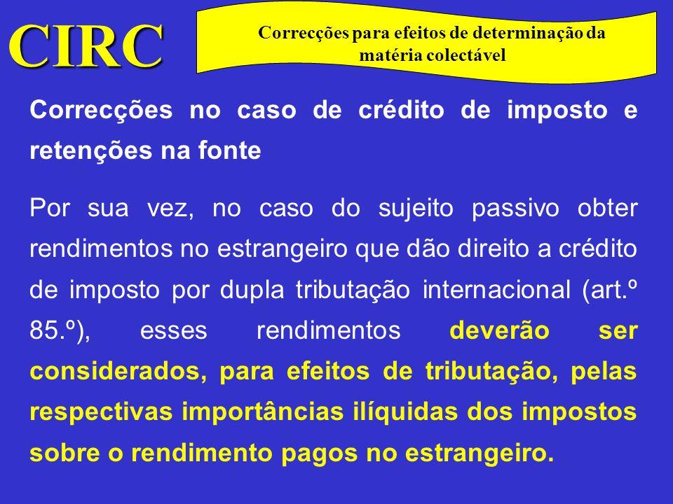 CIRC C Correcções no caso de crédito de imposto e retenções na fonte A outra correcção prevista neste artigo tem a ver com as retenções na fonte que, nos termos da al.