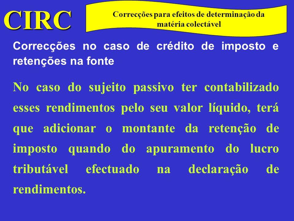 CIRC C Regime Transitório De acordo com o art.º 7º da Lei n.º 30-G/2000 de 29 de Dezembro foi estabelecido o regime transitório respeitante à tributação dos grupos de sociedades.