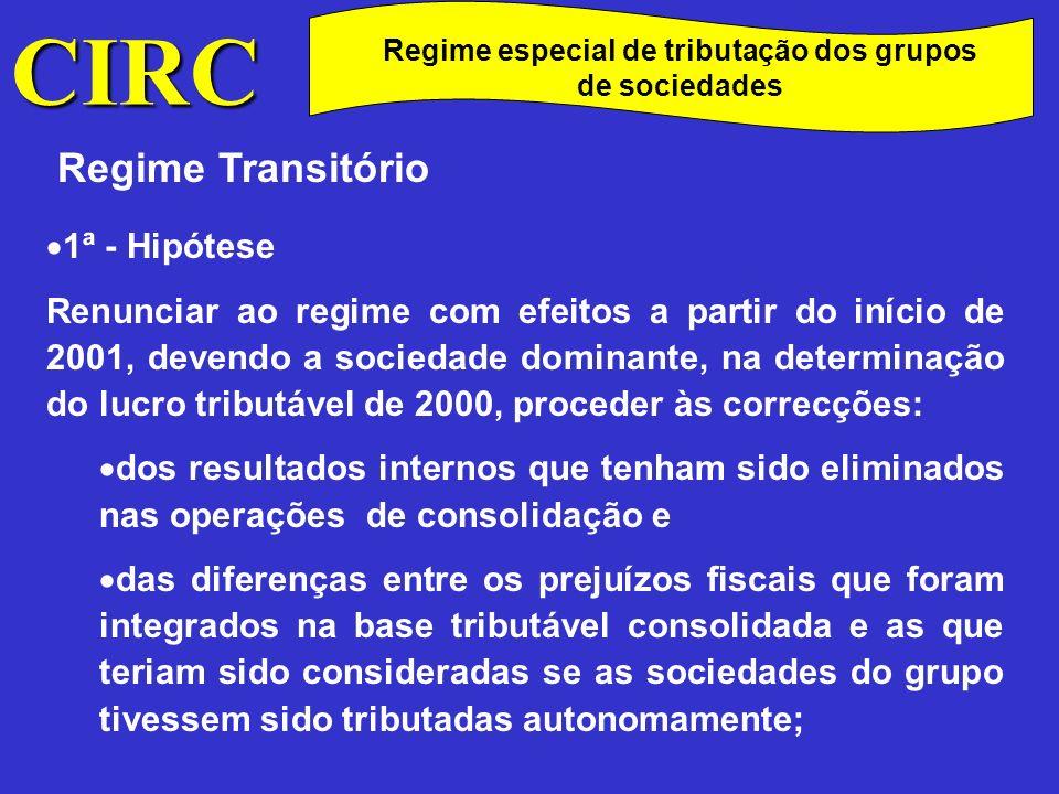 CIRC C Regime Transitório 2ª - Hipótese Passar a aplicar o regime especial de tributação dos grupos, não obstante não se verificarem alguns requisitos exigidos no art.º 63º do código do IRC.