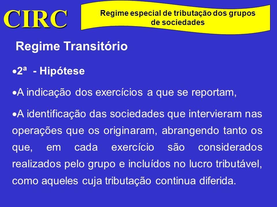 CIRC C A Lei nº 30-G/2000, de 29 de Dezembro, veio revogar, com efeitos a partir do período de tributação que se inicie em 2001, o regime da tributação pelo lucro consolidado previsto nos art.