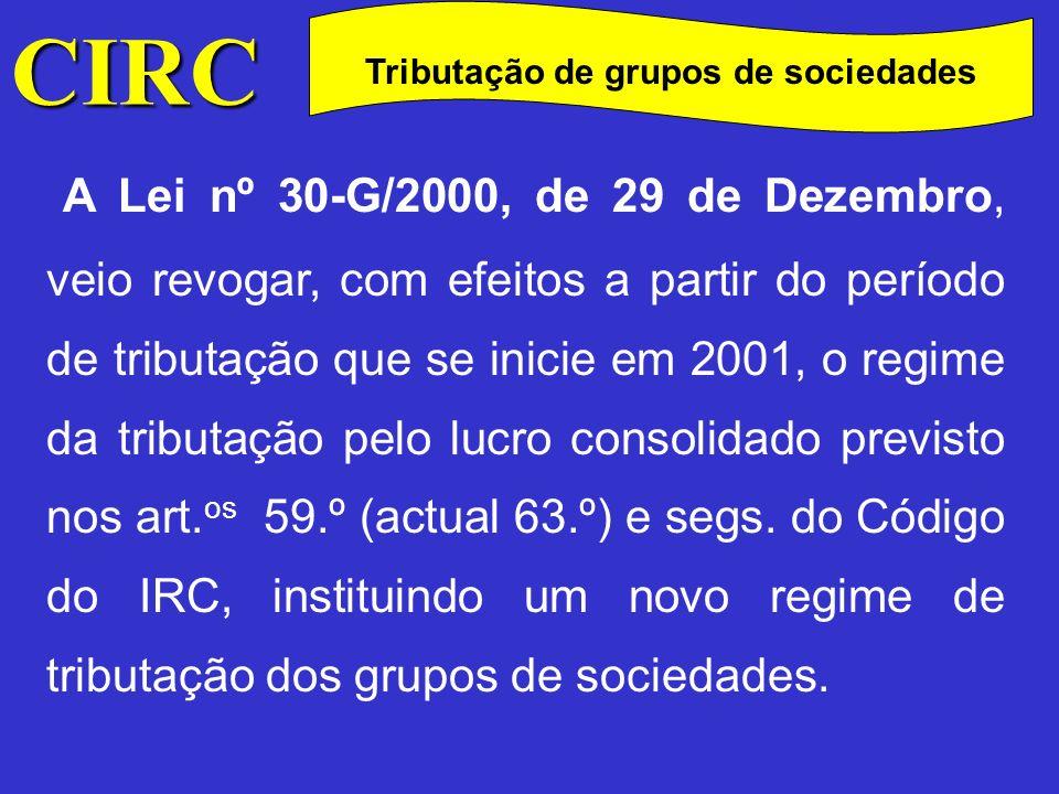 CIRC C Para que seja considerado grupo de sociedades é necessário que a sociedade dominante detenha pelo menos 90% do capital de outra ou outras sociedades e que tal participação lhe atribua mais de 50% dos direitos de voto (n.º 2 do art.º 63.º ).