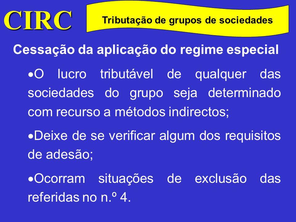 CIRC C Determinação do lucro tributável do grupo Em cada um dos períodos de tributação o lucro tributável do grupo é calculado pela sociedade dominante, através da soma algébrica dos lucros tributáveis e dos prejuízos fiscais de cada uma das sociedades pertencentes ao grupo (n.º 1 do art.º 64º ).