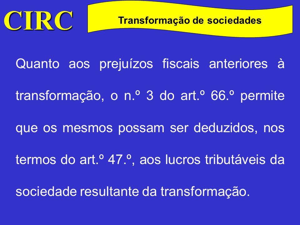 CIRC C Fusões e cisões de sociedades As fusões e cisões de sociedades encontram-se disciplinadas no Código das Sociedades Comerciais nos art.