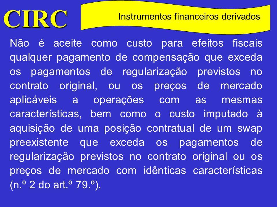 CIRC C Carteiras de investimento das empresas de seguros São considerados como proveitos ou ganhos ou como custos ou perdas do exercício os valores relevados na contabilidade das empresas de seguros a título de utilização e dotação do fundo para dotações futuras, bem como os valores relevados como mais-valias ou menos-valias resultantes da adopção do critério do valor actual, tal como é estabelecido pela regulamentação contabilística do sector, na valorização dos investimentos a representar as provisões técnicas do seguro de vida com participação nos resultados e dos investimentos relativos a seguros de vida em que o risco de investimento é suportado pelo tomador do seguro.
