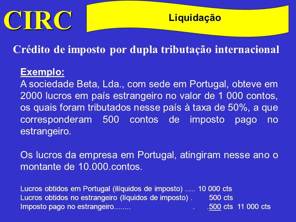 CIRC C Liquidação Crédito de imposto por dupla tributação internacional Cálculo do IRC (32% x 11.000 cts).............................................