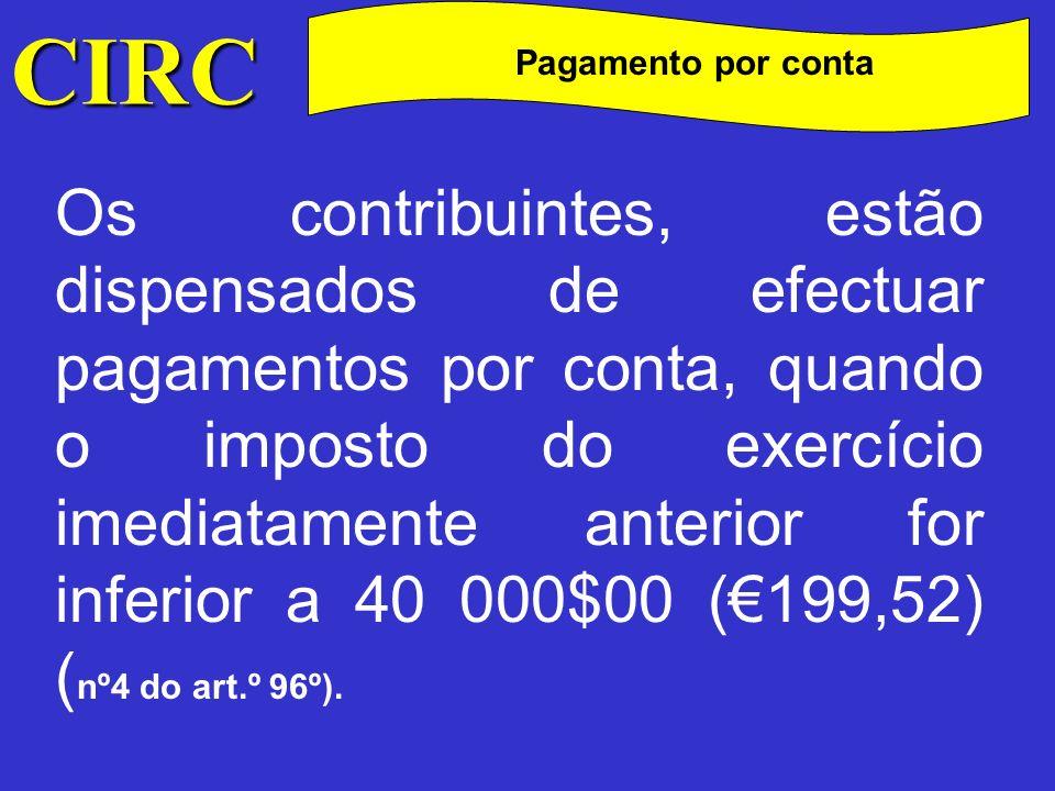 CIRC C Pagamento Não há lugar ao pagamento a que se referem as alíneas b) e c) do n.º 1 nem ao reembolso a que se refere o n.º 2 quando o seu montante for inferior a 5000$ (€ 24,94).
