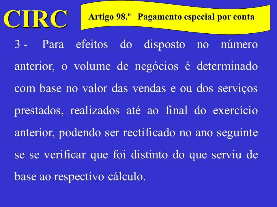 CIRC C Artigo 98.º Pagamento especial por conta 4 -O disposto no n.º 1 não é aplicável no exercício em que se inicia a actividade.