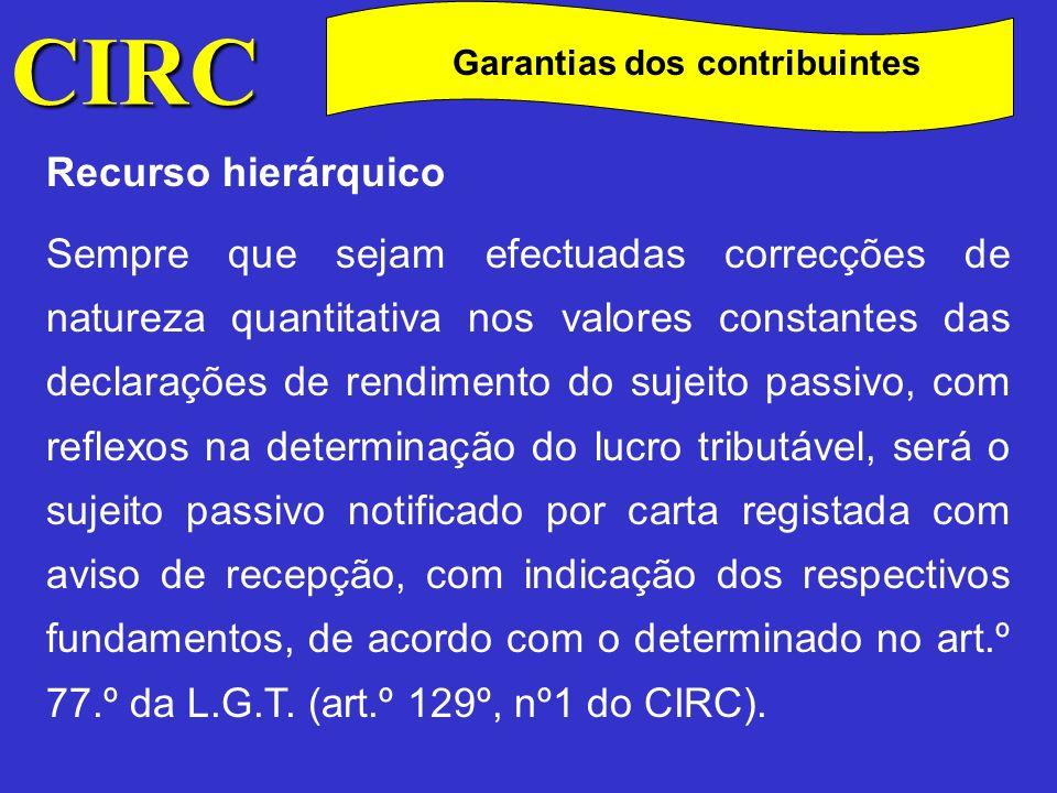 CIRC C Garantias dos contribuintes Recurso hierárquico O sujeito passivo pode interpor recurso hierárquico dessas correcções, no prazo de 30 dias, contados da notificação atrás referida.