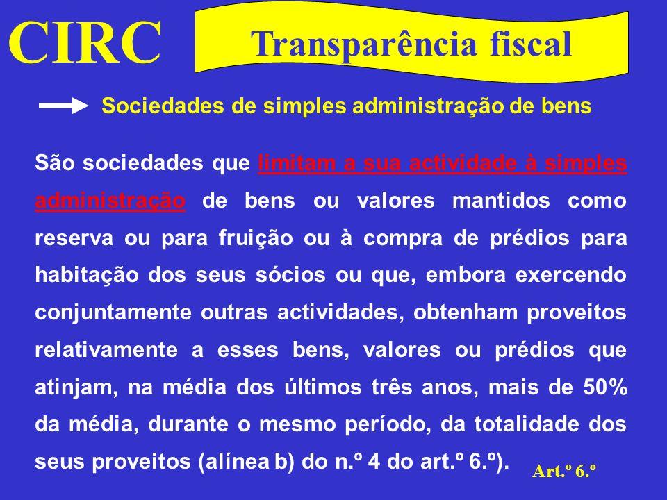 CIRC Art.º 6.º Transparência fiscal Grupo familiar Trata-se de um grupo constituído por pessoas unidas por vínculo conjugal ou de adopção e bem assim de parentesco ou afinidade na linha recta ou colateral até ao 4.º grau inclusive (alínea c) do n.º 4 do art.
