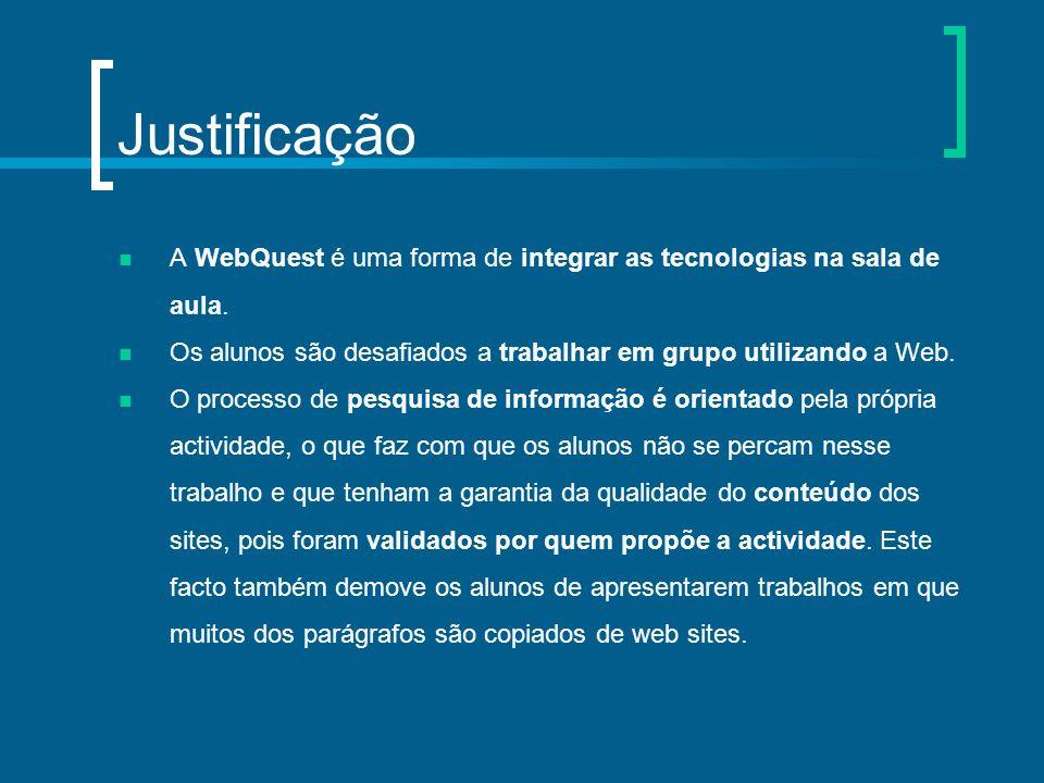 A WebQuest é constituída por 6 partes: Introdução - Contém o tema da WebQuest; Tarefas - Indica a(s) tarefa(s) a realizar; Processo - Refere as etapas a seguir; Recursos - Disponibiliza sites para consulta; Avaliação - Enumera os critérios de avaliação; Conclusão - Apresenta um resumo da WebQuest.