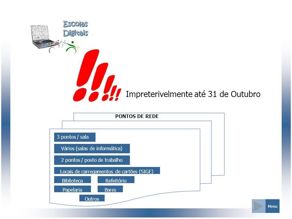 PONTOS DE REDE Menu 3 pontos / sala 2 pontos / posto de trabalho Papelaria Impreterivelmente até 31 de Outubro ! ! ! ! ! BibliotecaRefeitório Bares Lo