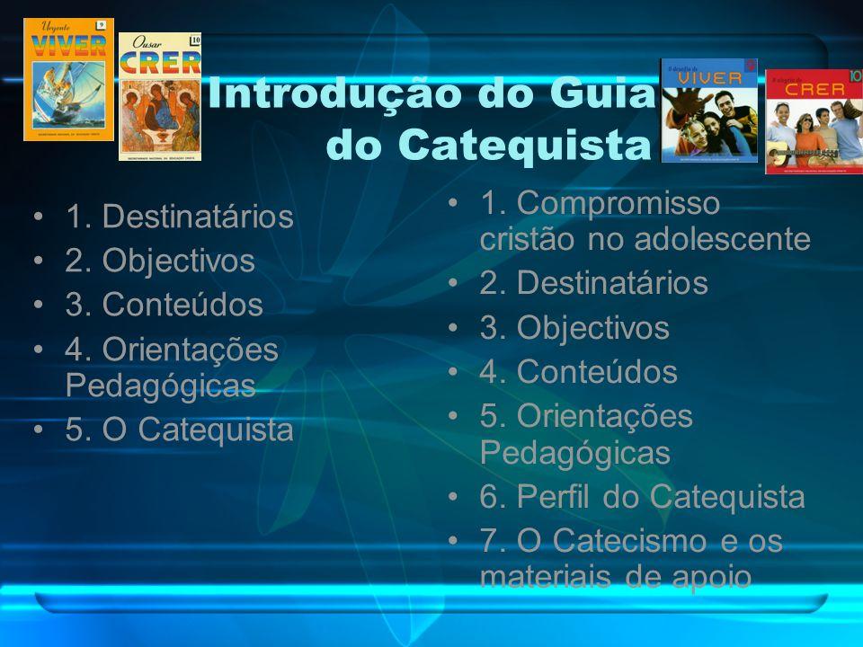 Introdução do Guia do Catequista 1.Destinatários 2.