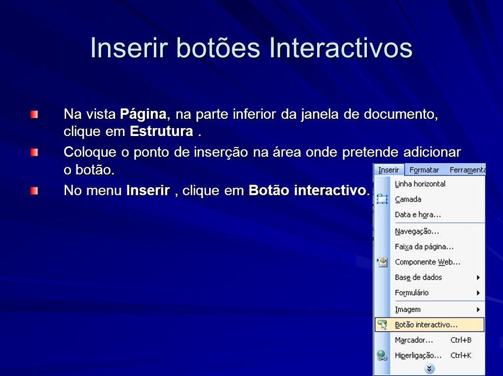 Inserir botões Interactivos No separador Botão, na lista Botões, clique num estilo do botão.