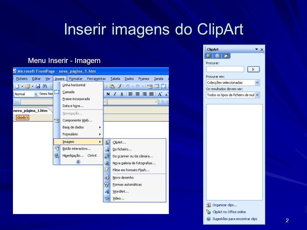 2 Inserir imagens do ClipArt Menu Inserir - Imagem