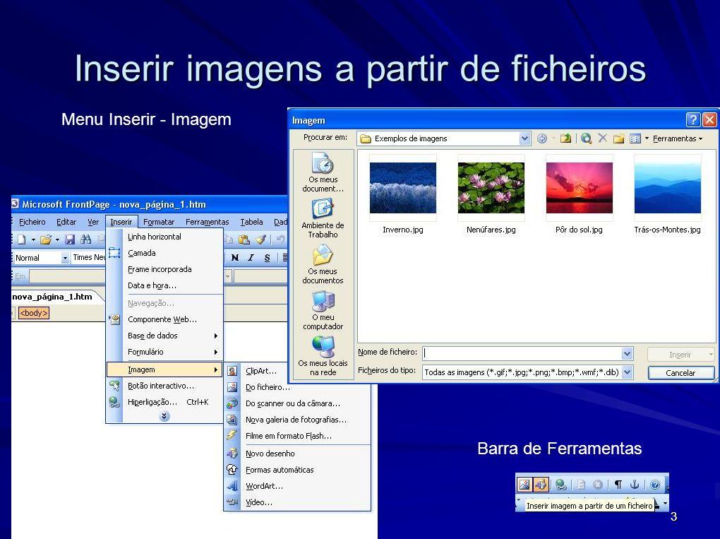 3 Inserir imagens a partir de ficheiros Menu Inserir - Imagem Barra de Ferramentas