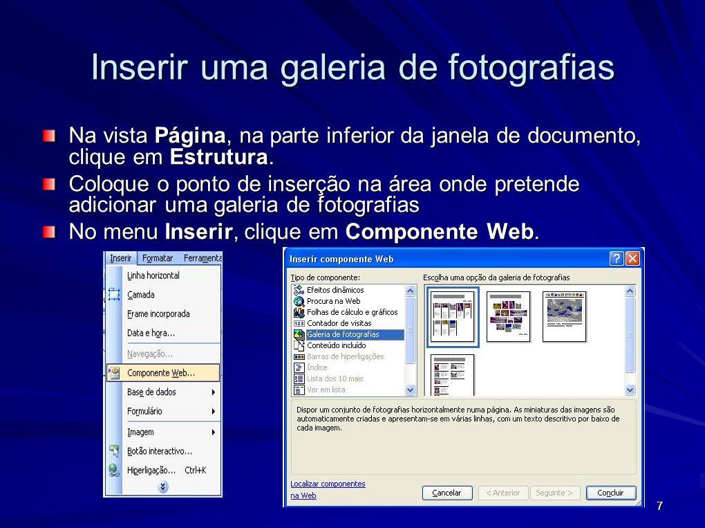 7 Inserir uma galeria de fotografias Na vista Página, na parte inferior da janela de documento, clique em Estrutura. Coloque o ponto de inserção na ár