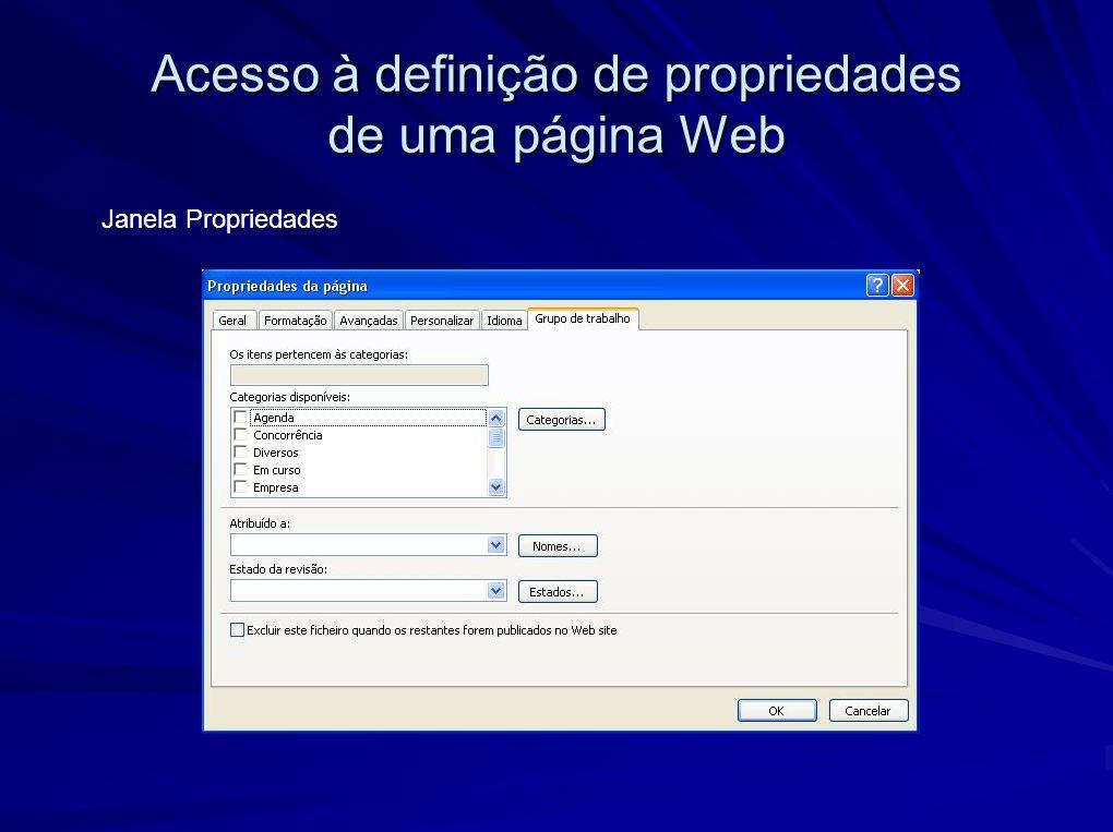 Acesso à definição de propriedades de uma página Web Janela Propriedades