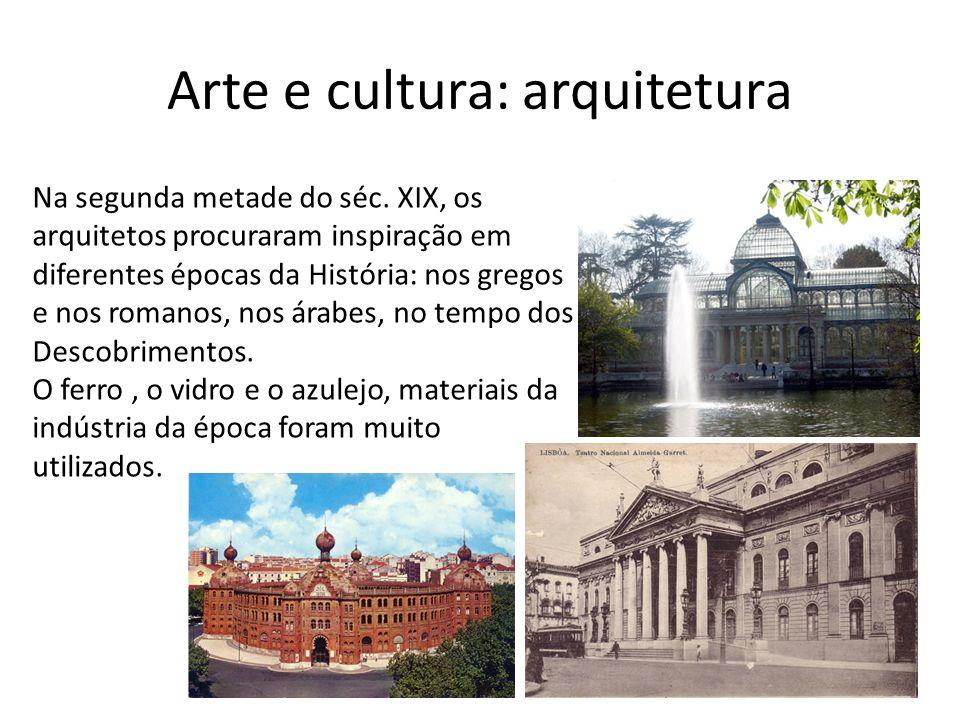 Arte e cultura: arquitetura Na segunda metade do séc. XIX, os arquitetos procuraram inspiração em diferentes épocas da História: nos gregos e nos roma