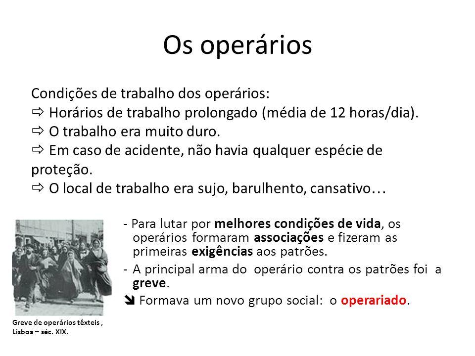 Os operários - Para lutar por melhores condições de vida, os operários formaram associações e fizeram as primeiras exigências aos patrões. -A principa