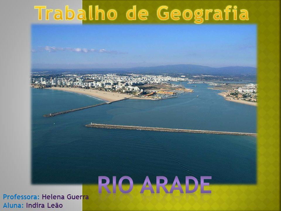 O rio Arade, é um curso de água formado pela junção das águas dos rios Odelouca e Silves, cuja nascente é a serra do Caldeirão, que se situa a 481 m de altitude.