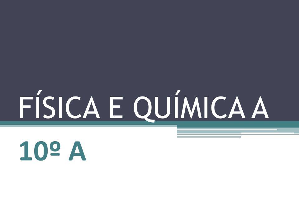 FÍSICA E QUÍMICA A 10º A