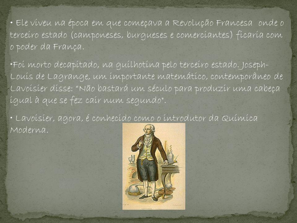 Lavoisier O químico francês Antoine Laurent de Lavoisier nasceu em 26 de agosto de 1743 em Paris.