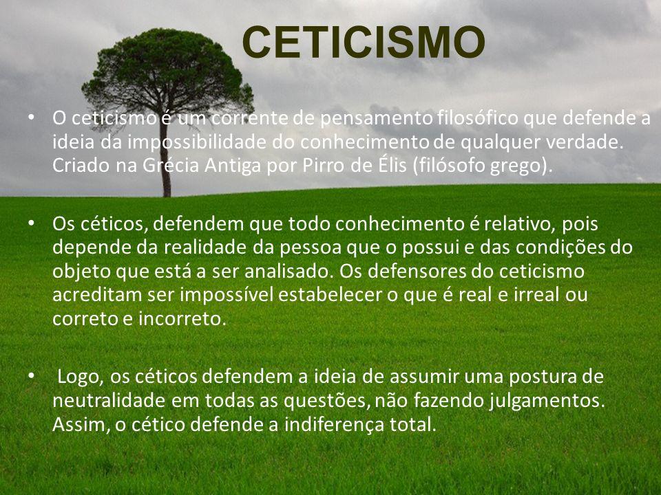 O ceticismo é um corrente de pensamento filosófico que defende a ideia da impossibilidade do conhecimento de qualquer verdade. Criado na Grécia Antiga