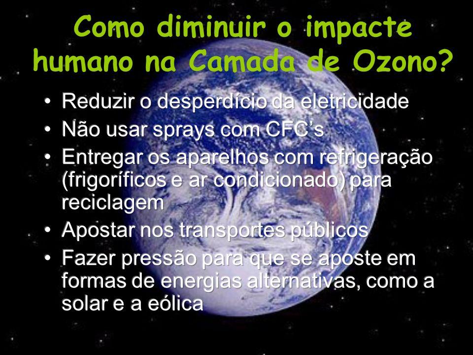 Como diminuir o impacte humano na Camada de Ozono?