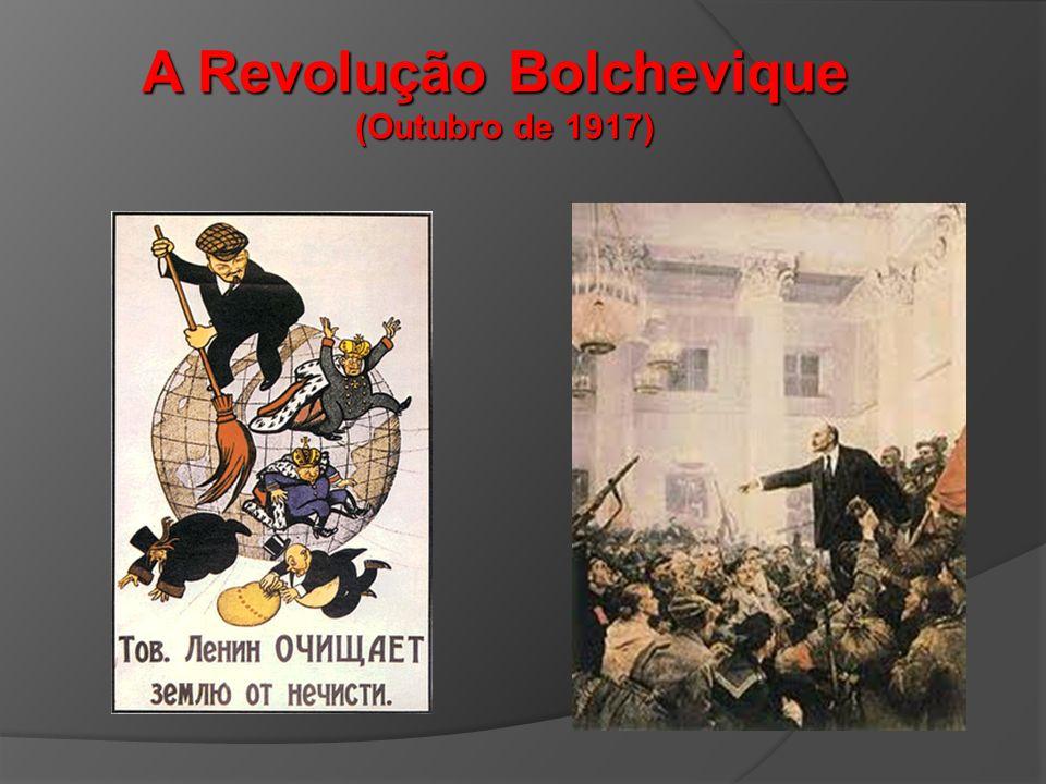 A Revolução Bolchevique (Outubro de 1917)