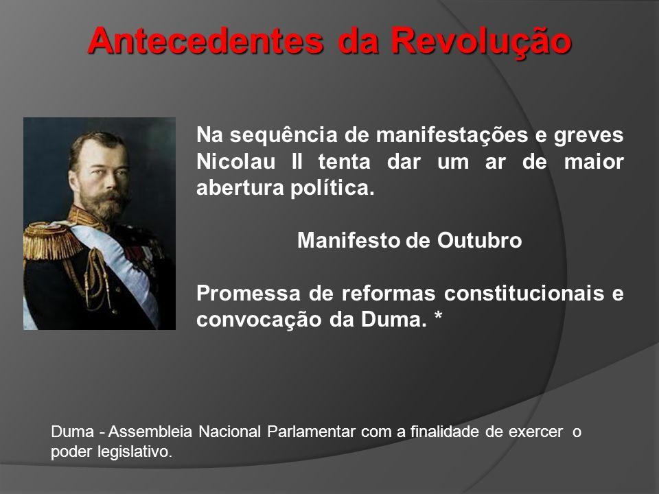 Na sequência de manifestações e greves Nicolau II tenta dar um ar de maior abertura política. Manifesto de Outubro Promessa de reformas constitucionai