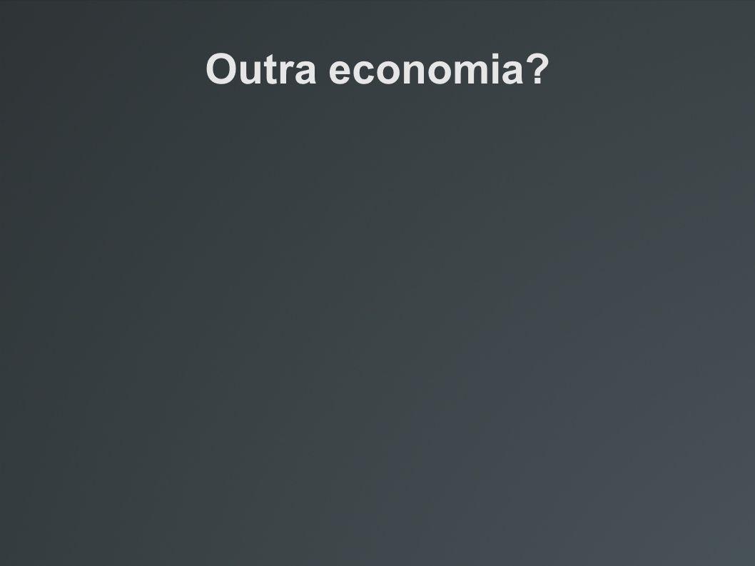 Outra economia?