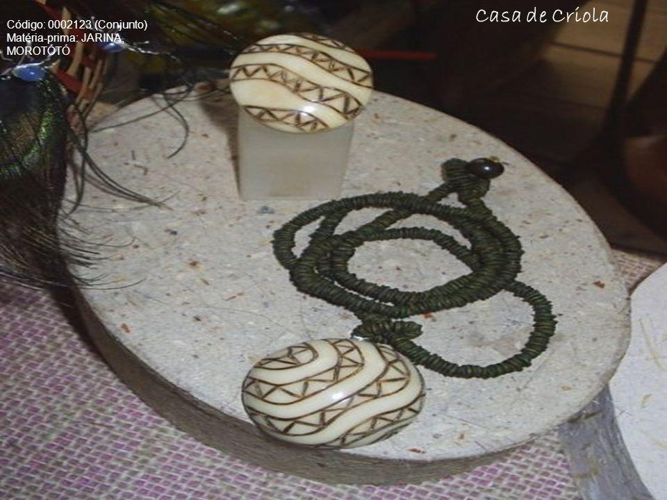 Casa de Criola Código: 0002123 (Conjunto) Matéria-prima: JARINA, MOROTÓTÓ