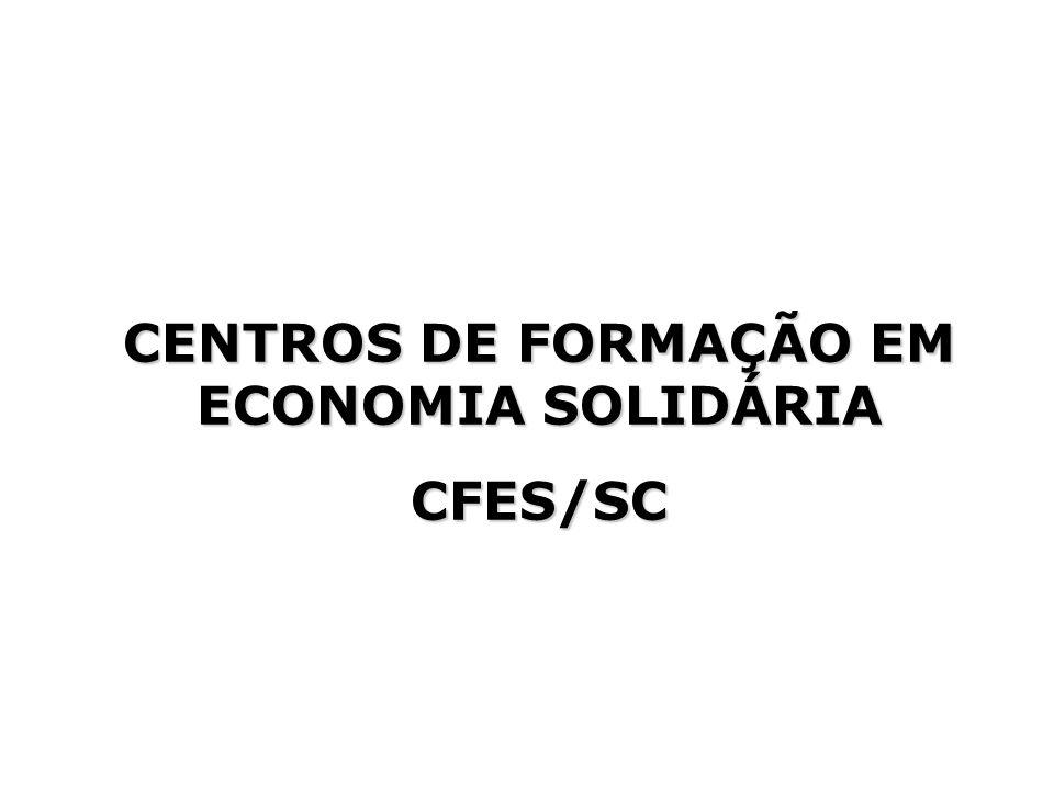 CENTROS DE FORMAÇÃO EM ECONOMIA SOLIDÁRIA CFES/SC