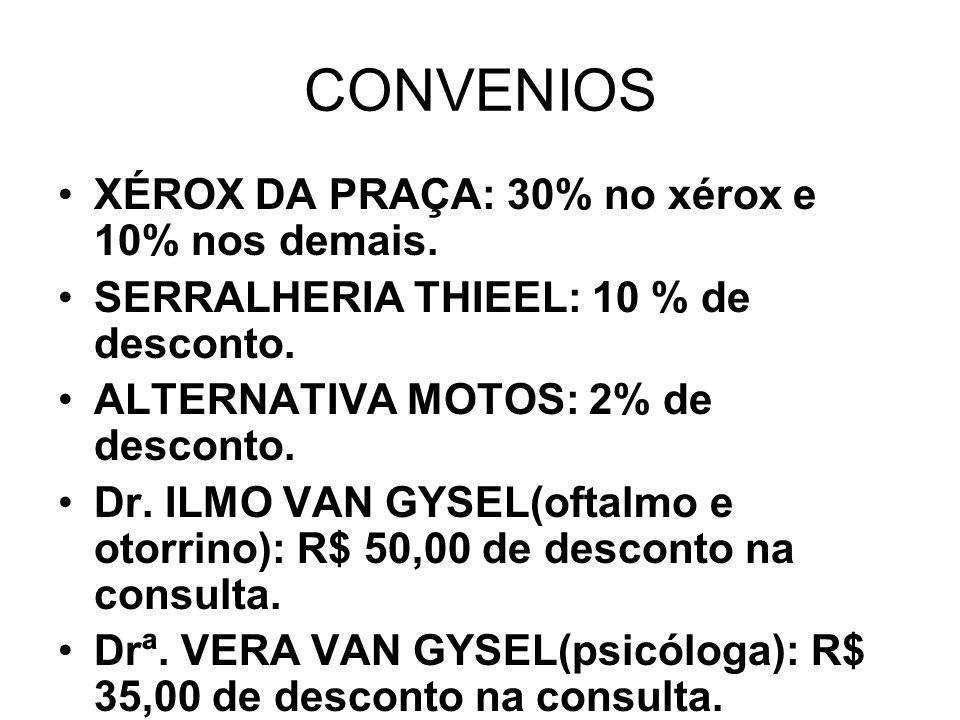 CONVENIOS XÉROX DA PRAÇA: 30% no xérox e 10% nos demais.