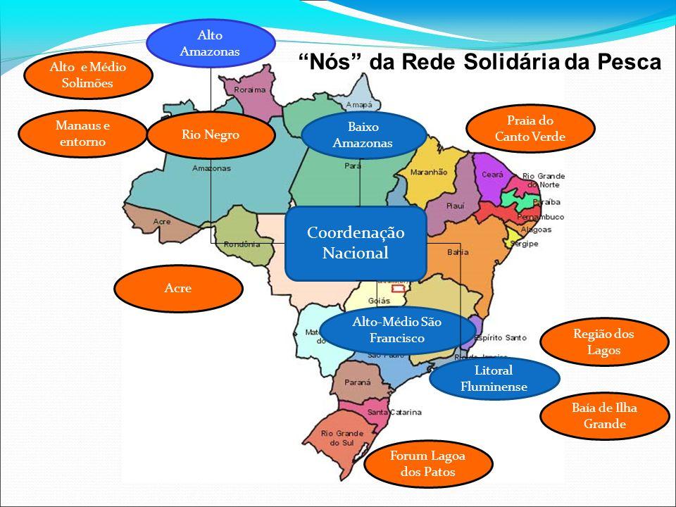 Alto Amazonas Baixo Amazonas Alto-Médio São Francisco Litoral Fluminense Coordenação Nacional Alto e Médio Solimões Manaus e entorno Acre Rio Negro Fo