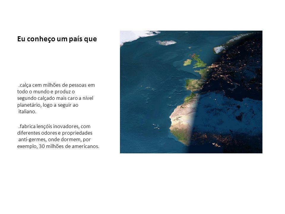 Eu conheço um país que.inventou e desenvolveu o primeiro sistema mundial de pagamentos pré-pagos para telemóveis (PT),.é líder mundial em software de identificação (NDrive),.tem uma empresa que corrige e detecta as falhas do sistema informático da NASA (Critical) e.tem a melhor incubadora de empresas do mundo (Instituto Pedro Nunes da Universidade de Coimbra)