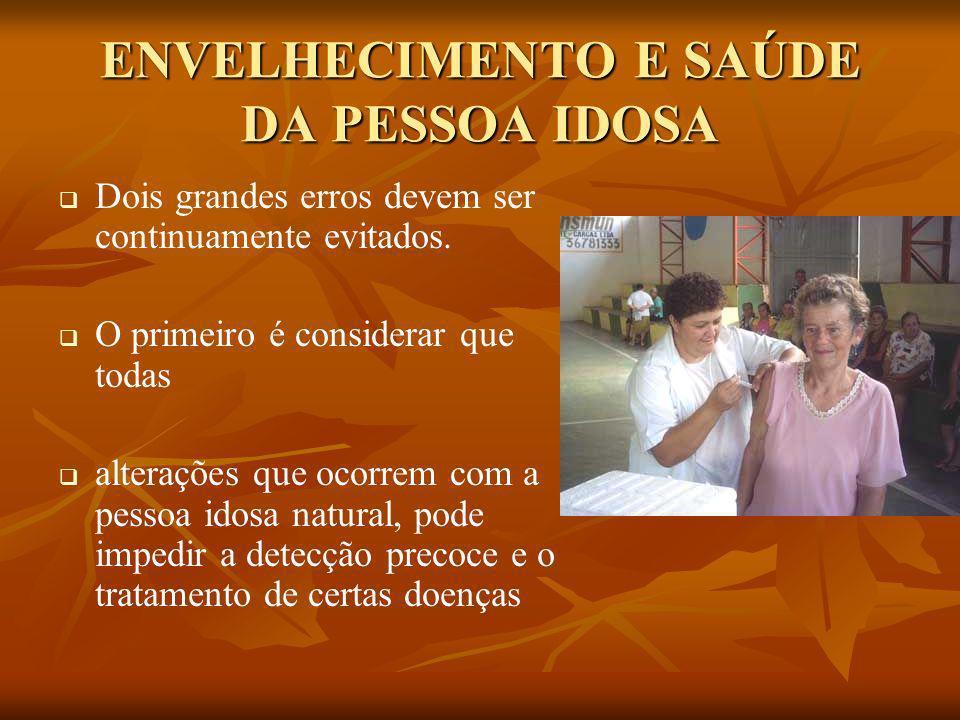 ENVELHECIMENTO E SAÚDE DA PESSOA IDOSA o segundo é tratar o envelhecimento natural como doença originários de sinais e sintomas que podem ser facilmente explicados pela senescência.