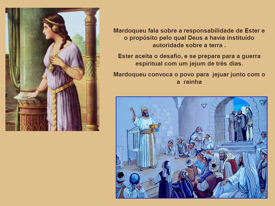 Mardoqueu fala sobre a responsabilidade de Ester e o propósito pelo qual Deus a havia instituído autoridade sobre a terra. Ester aceita o desafio, e s