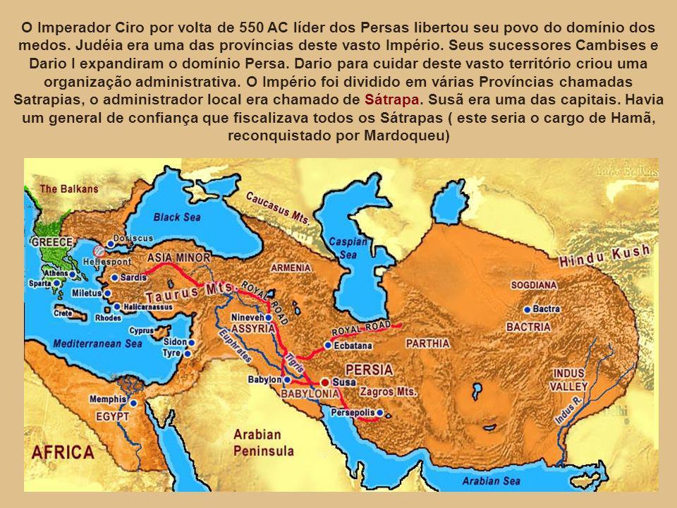 O Imperador Ciro por volta de 550 AC líder dos Persas libertou seu povo do domínio dos medos. Judéia era uma das províncias deste vasto Império. Seus